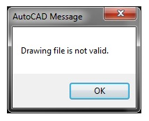 Khắc phục lỗi Drawing file is not valid trong AutoCAD